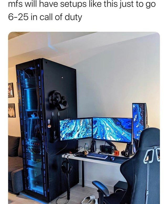 Computer case - mfs will have setups like this just to go 6-25 in call of duty