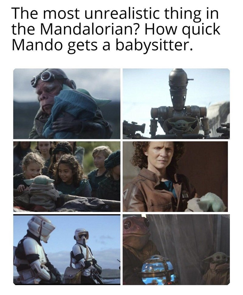 Adaptation - The most unrealistic thing in the Mandalorian? How quick Mando gets a babysitter.