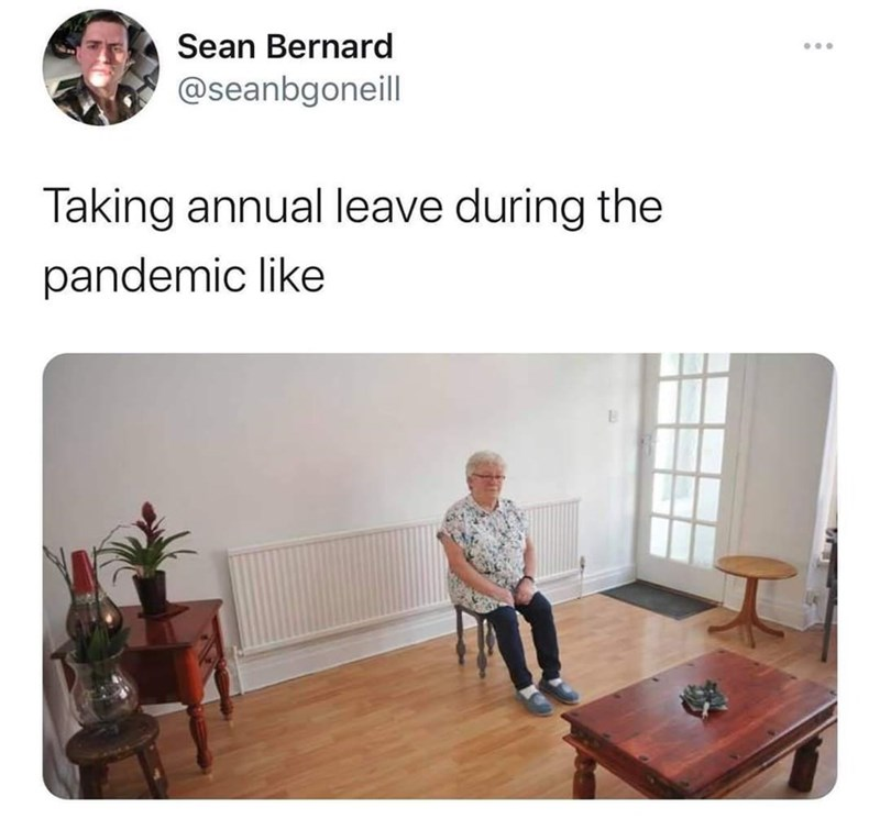 Product - Sean Bernard ... @seanbgoneill Taking annual leave during the pandemic like