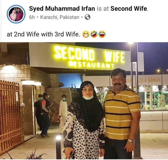 Sky - Syed Muhammad Irfan is at Second Wife. 6h • Karachi, Pakistan • at 2nd Wife with 3rd Wife. SECOND WIFE BESTAURANT A GOLA GANDA