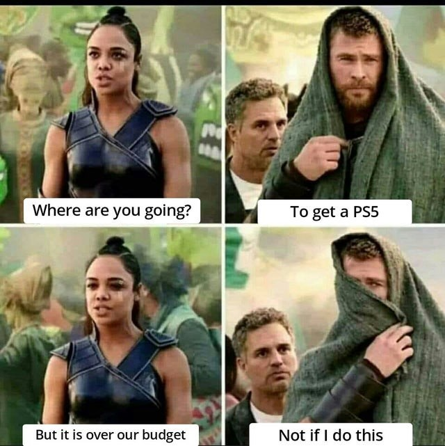 Neck - Where are you going? To get a PS5 But it is over our budget Not if I do this 361