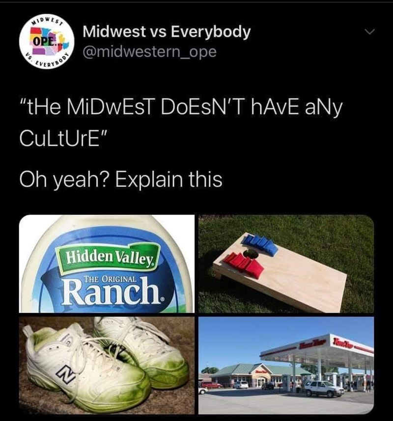 "Product - MIDWEST Midwest vs Everybody OPE. LERLON @midwestern_ope SA ""tHe MIDWEST DOESN'T HAVE aNy CuLtUrE"" Oh yeah? Explain this Hidden Valley THE ORIGINAL Ranch Towdlie N"