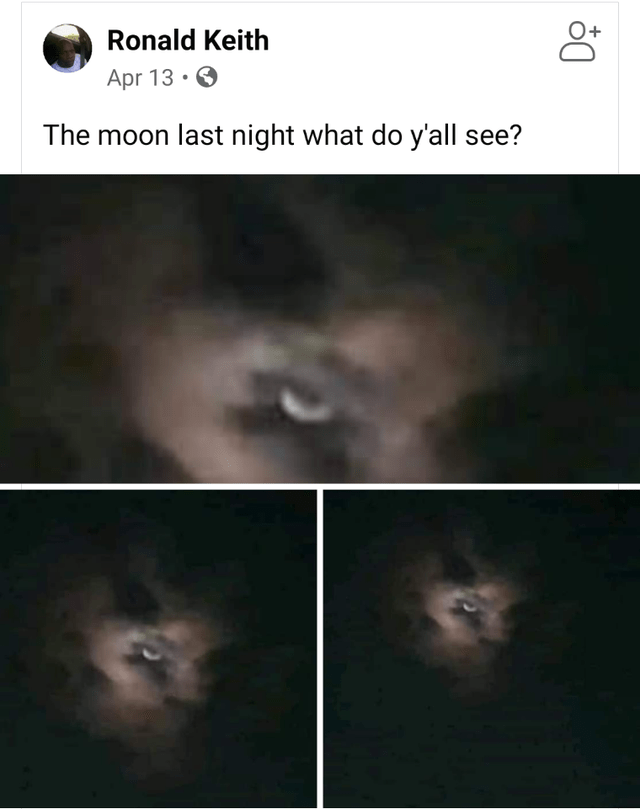 Face - Ronald Keith Apr 13 · O The moon last night what do y'all see?