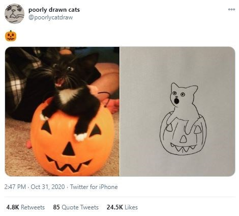 Black cat - poorly drawn cats @poorlycatdraw 2:47 PM Oct 31, 2020 · Twitter for iPhone 4.8K Retweets 85 Quote Tweets 24.5K Likes