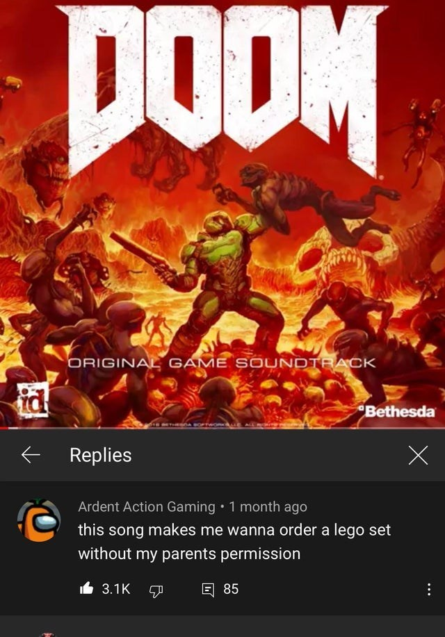 Action-adventure game - DODM ORIGINAL GAME SOUNDTRACK id Bethesda Replies Ardent Action Gaming • 1 month ago this song makes me wanna order a lego set without my parents permission It 3.1K 回 85