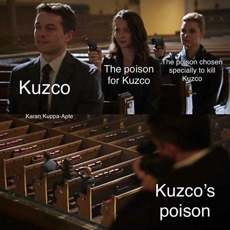 Xylophone - The poison for Kuzco The poison chosen specially to kill Kuzco Kuzco Karan Kuppa-Apte Kuzco's poison