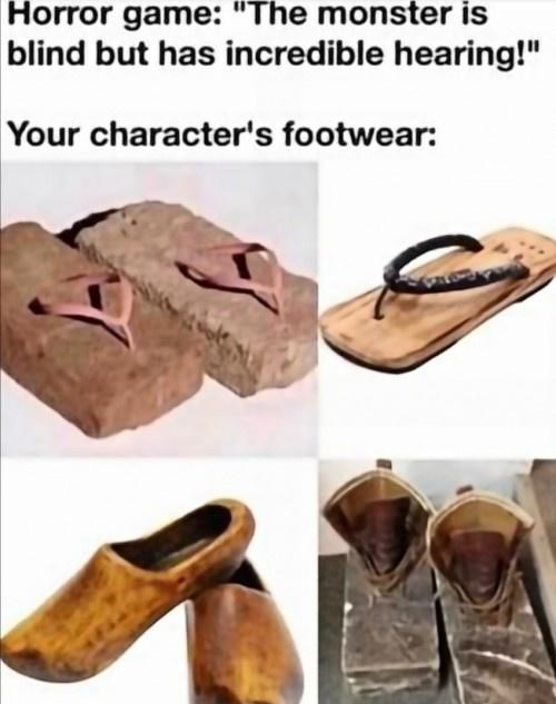 """Footwear - Horror game: """"The monster is blind but has incredible hearing!"""" Your character's footwear:"""