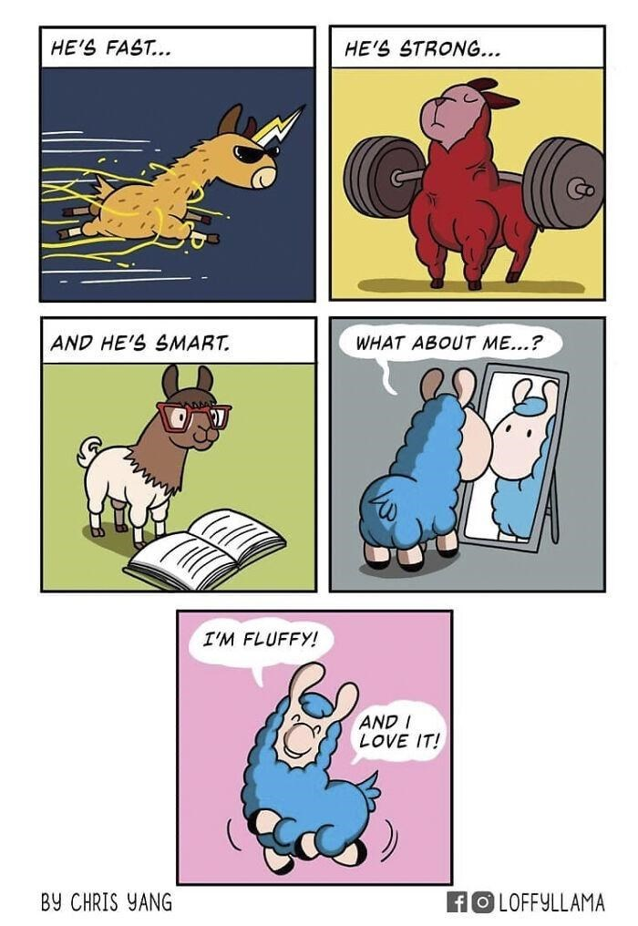 Comics - HE'S FAST... HE'S STRONG... AND HE'S SMART. WHAT ABOUT ME...? I'M FLUFFY! AND I LOVE IT! BY CHRIS YANG FO LOFFYLLAMA