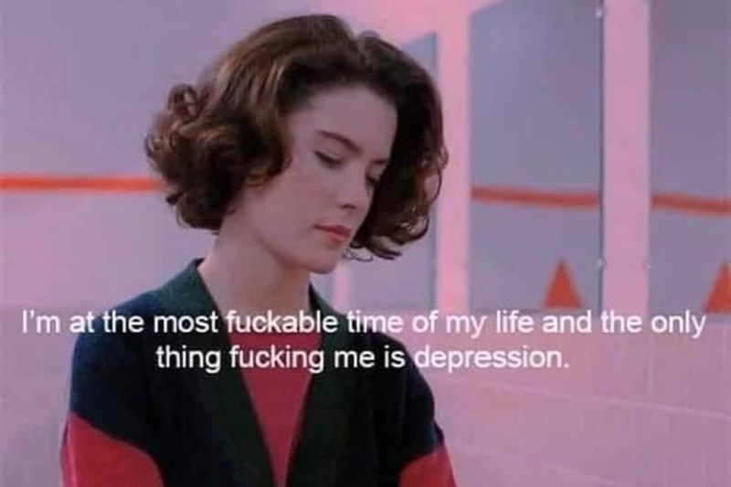 Hair - I'm at the most fuckable time of my life and the only thing fucking me is depression.