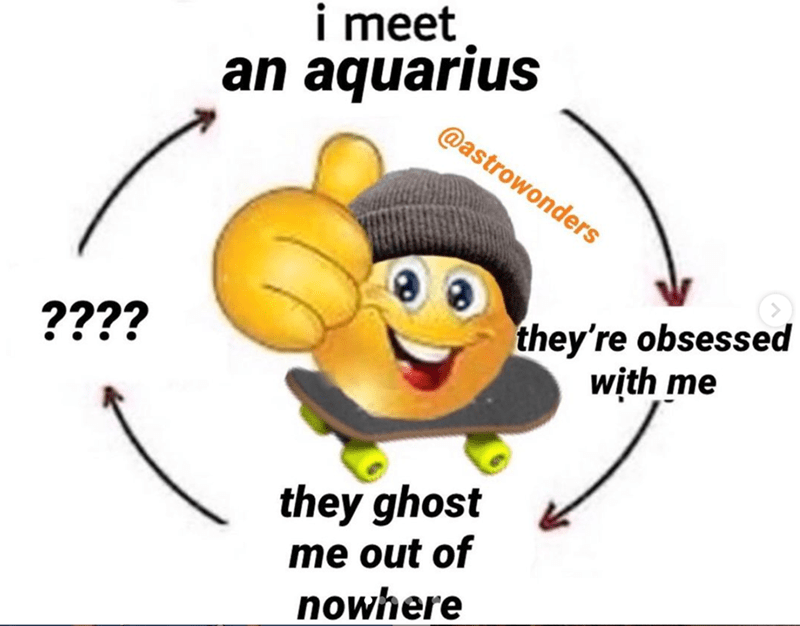 Facial expression - i meet an aquarius @astrowonders they're obsessed with me ???? they ghost me out of nowhere