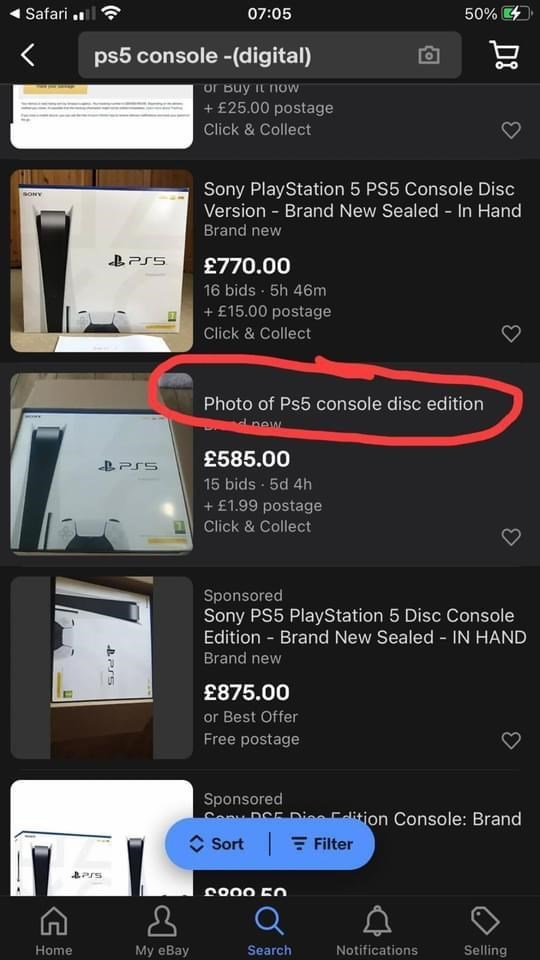 Product - Safari .l? 07:05 50% 4 ps5 console -(digital) or Buy it now + £25.00 postage Click & Collect Sony PlayStation 5 PS5 Console Disc Version - Brand New Sealed - In Hand SONY Brand new £770.00 16 bids · 5h 46m + £15.00 postage Click & Collect Photo of Ps5 console disc edition new £585.00 15 bids 5d 4h + £1.99 postage I Click & Collect Sponsored Sony PS5 PlayStation 5 Disc Console Edition - Brand New Sealed - IN HAND Brand new £875.00 or Best Offer Free postage Sponsored Con DE DieFdition C