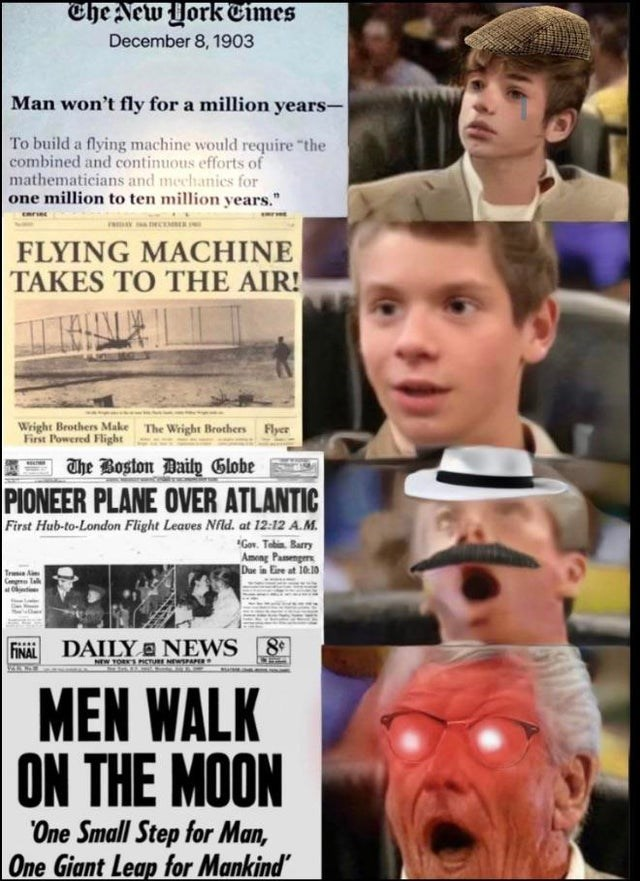 """Facial expression - Che New York Eimes December 8, 1903 Man won't fly for a million years- To build a flying machine would require """"the combined and continuous efforts of mathematicians and mechanies for one million to ten million years."""" FLYING MACHINE TAKES TO THE AIR! Wright Brothers Make The Wright Brothers Flyer First Powered Flight The Boston Daily Globe PIONEER PLANE OVER ATLANTIC First Hub-to-London Flight Leaves Nfld. at 12:12 A.M. """"Gov. Tebia. Barry Ameng Pamenge Due in Eire at 10:10 T"""