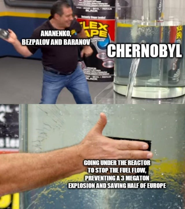 Arm - BOND BEAL RERAR LACK Instaatly Staps lesks! LEX APE BEZPALOV AND BARANOV ANANENKO, CHERNOBYL SLACK GOING UNDER THE REACTOR TO STOP THE FUEL FLOW, PREVENTING A 3 MEGATON EXPLOSION AND SAVING HALF OF EUROPE