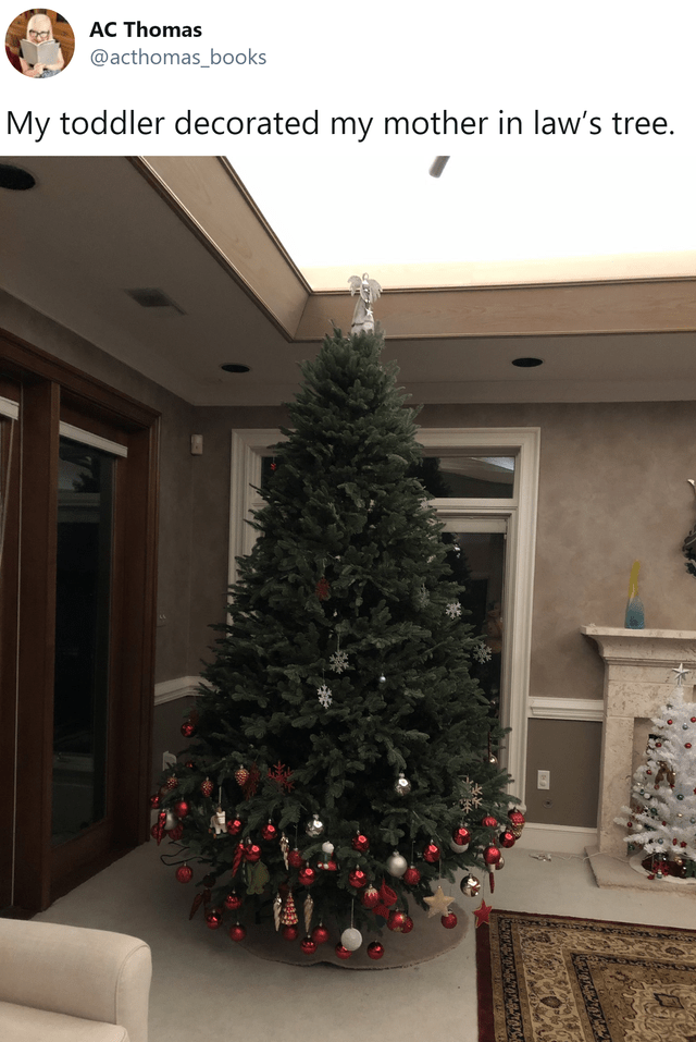 Christmas tree - AC Thomas @acthomas_books My toddler decorated my mother in law's tree.