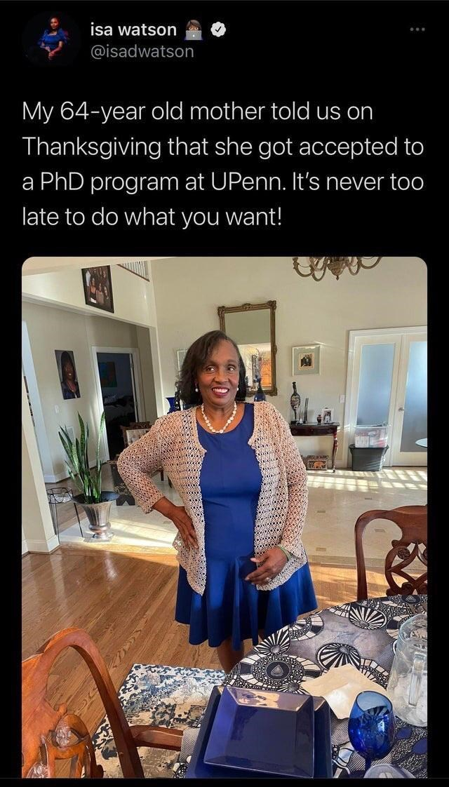 Dress - isa watson @isadwatson My 64-year old mother told us on Thanksgiving that she got accepted to a PhD program at UPenn. It's never too late to do what you want!
