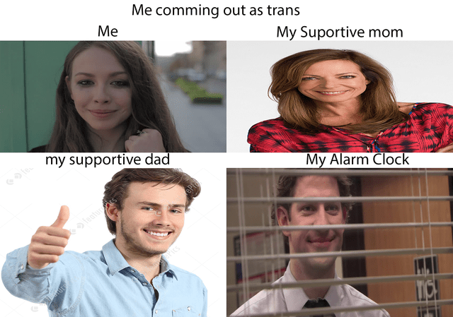 Head - Me comming out as trans Me My Suportive mom my supportive dad My Alarm Clock featurs