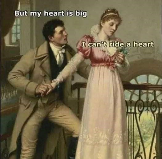 Human - But my heart is big I can't ride a heart