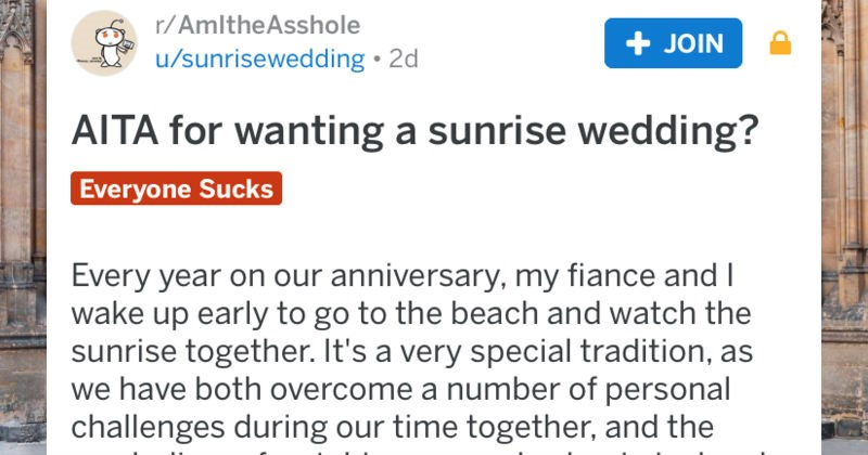 Bride plans a sunrise wedding after the family gets mad, and asks people on Reddit if she was in the wrong.