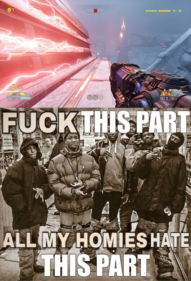Poster - 190 ) FUCK THIS PART ALL MY HOMIES HATE THIS PART