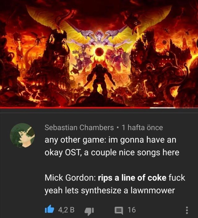 Fictional character - Sebastian Chambers • 1 hafta önce any other game: im gonna have an okay OST, a couple nice songs here Mick Gordon: rips a line of coke fuck yeah lets synthesize a lawnmower 4,2 B E 16