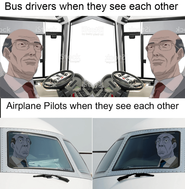 Jaw - Bus drivers when they see each other ock iStock iStot2i by Gety y yd magos CK Stpck Airplane Pilots when they see each other