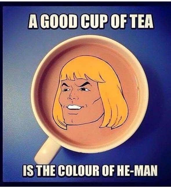 Poster - A GOOD CUP OF TEA IS THE COLOUR OF HE-MAN