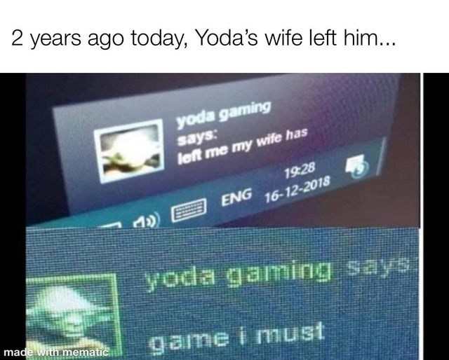Funny meme about yoda's wife leaving him, so he turns to video games