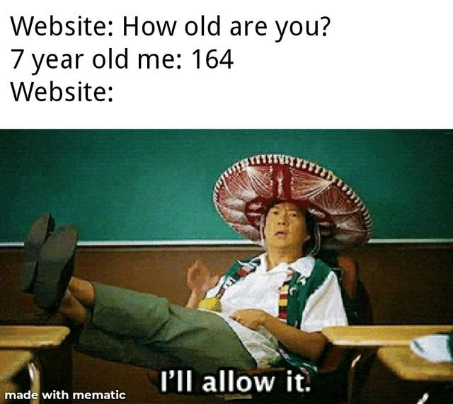 Decorative fan - Website: How old are you? 7 year old me: 164 Website: l'll allow it. made with mematic