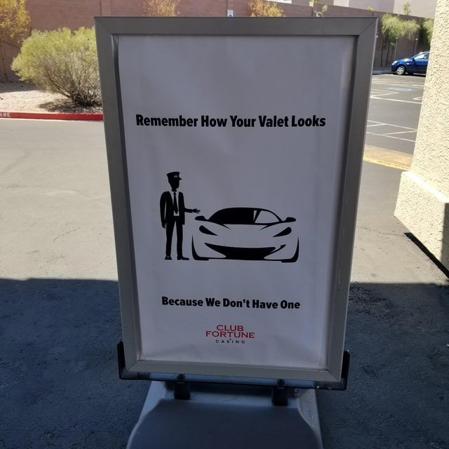 Text - Remember How Your Valet Looks Because We Don't Have One CLUB FORTUNE CASINO
