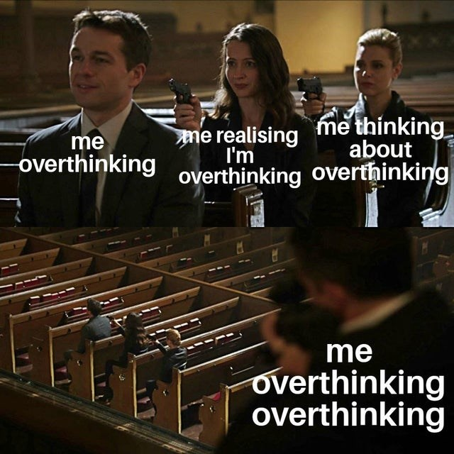 Funny and relatable meme about overthinking, people pointing guns at each other in church Assassination Chain