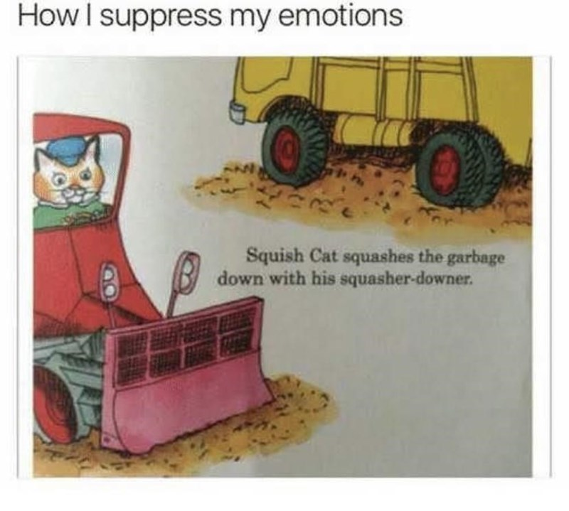 Automotive tire - How I suppress my emotions Squish Cat squashes the garbage down with his squasher-downer.