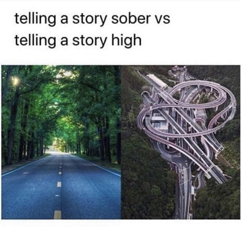 Text - telling a story sober vs telling a story high