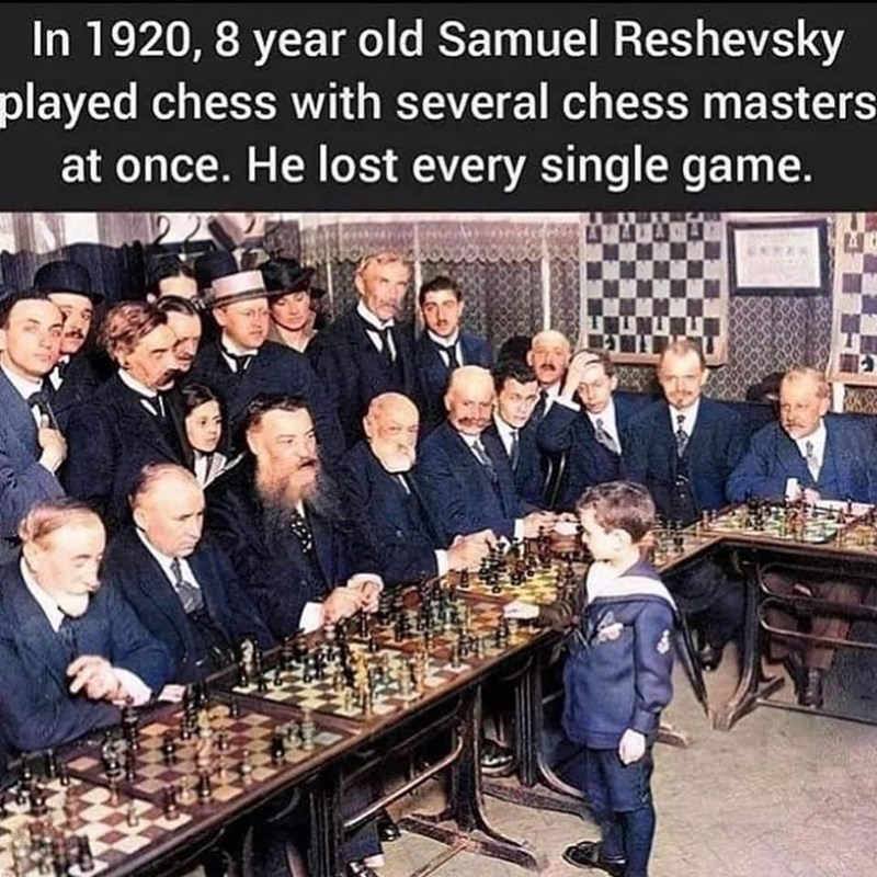 Indoor games and sports - In 1920, 8 year old Samuel Reshevsky played chess with several chess masters at once. He lost every single game.