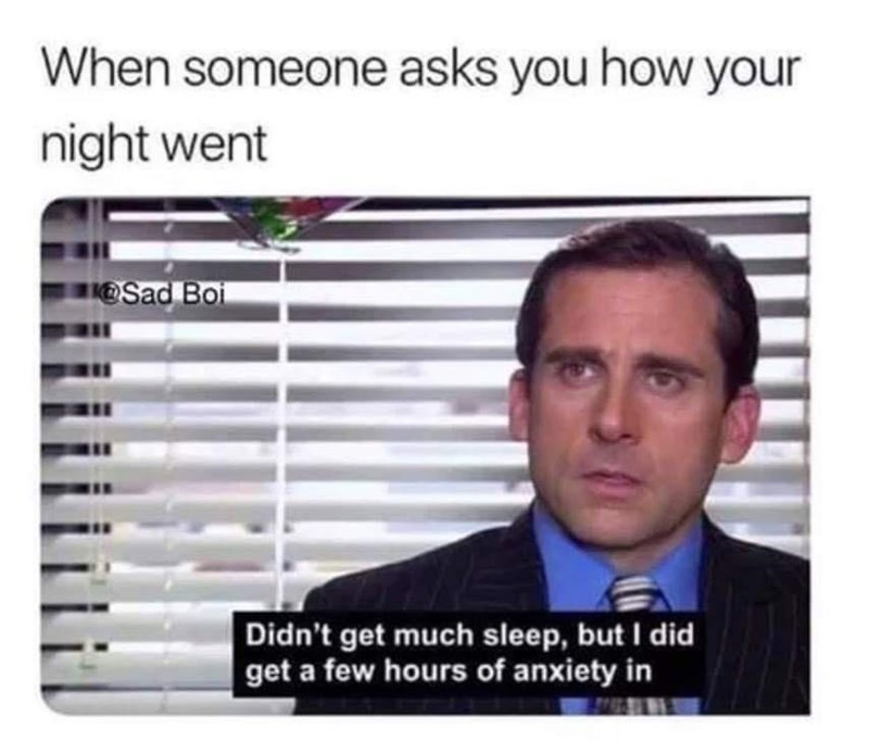 Cheek - When someone asks you how your night went KOSad Boi Didn't get much sleep, but I did get a few hours of anxiety in
