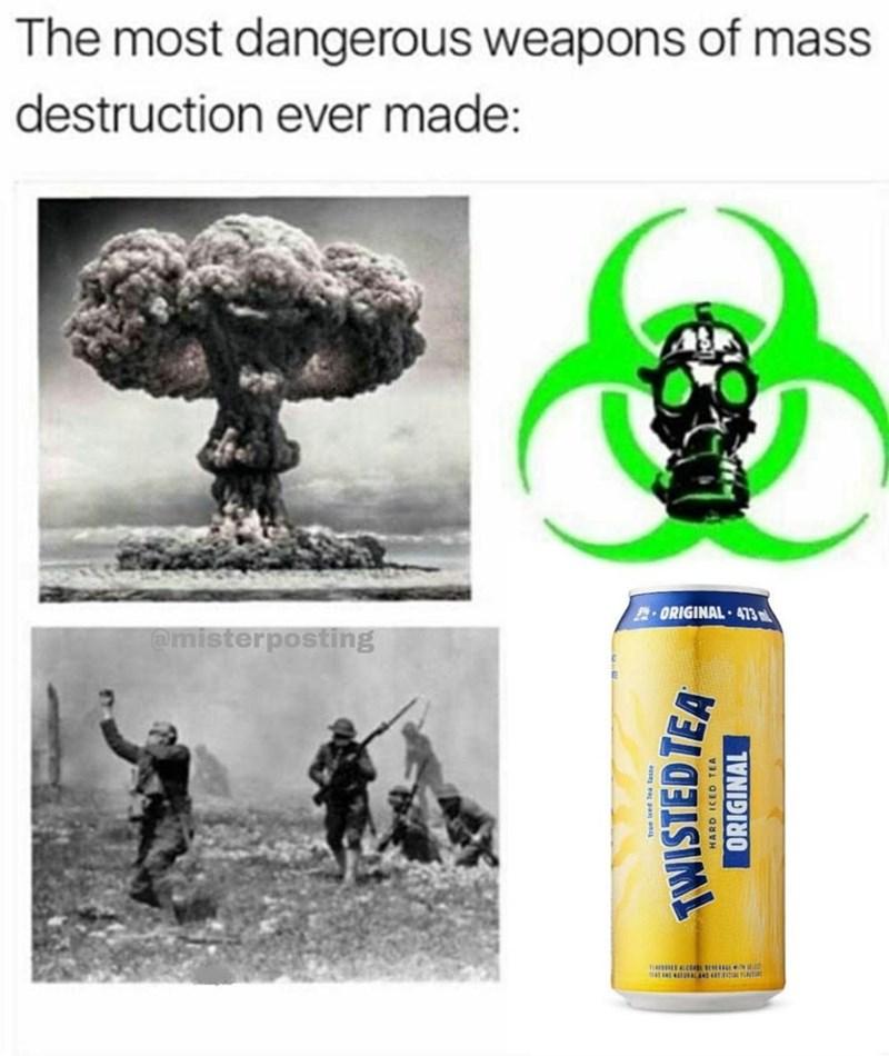 Logo - The most dangerous weapons of mass destruction ever made: ORIGINAL 473 m emisterposting True leed Tea TWISTED TEA HARD ICED TEA ORIGINAL