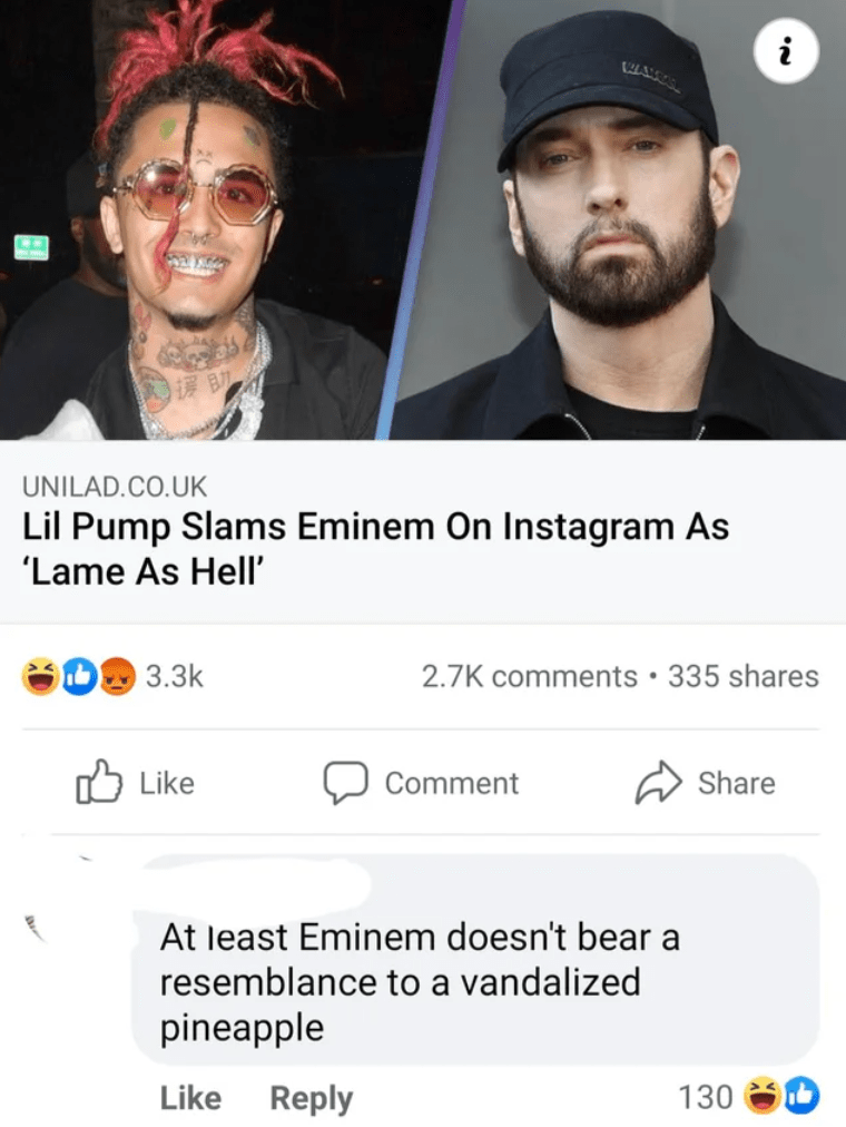 Eyewear - i UNILAD.CO.UK Lil Pump Slams Eminem On Instagram As 'Lame As Hell' 3.3k 2.7K comments • 335 shares Like לןו Comment Share At least Eminem doesn't bear a resemblance to a vandalized pineapple Like Reply 130