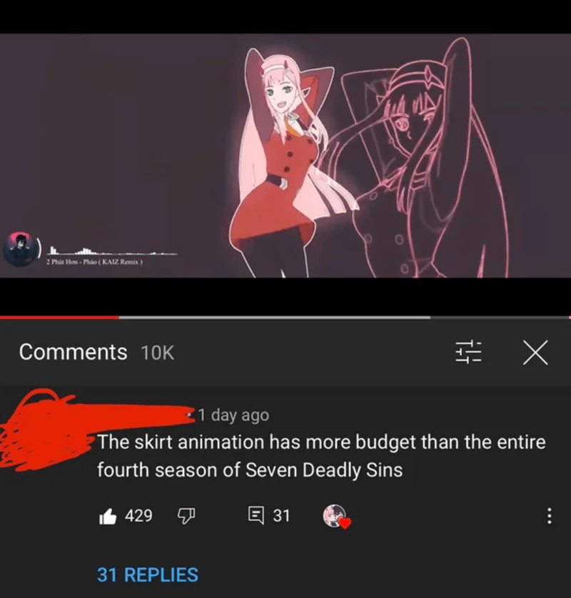 Animation - 2 Phút Hom - Pháo ( KAIZ Remix ) Comments 10K Z1 day ago The skirt animation has more budget than the entire fourth season of Seven Deadly Sins 6 429 日 31 31 REPLIES ...