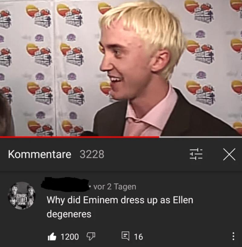 Cheek - Kommentare 3228 品X • vor 2 Tagen STRAICHT OUTTA Why did Eminem dress up as Ellen degeneres I6 1200 E 16 ...