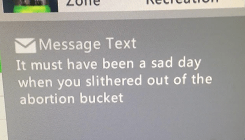 Text - Message Text It must have been a sad day when you slithered out of the abortion bucket