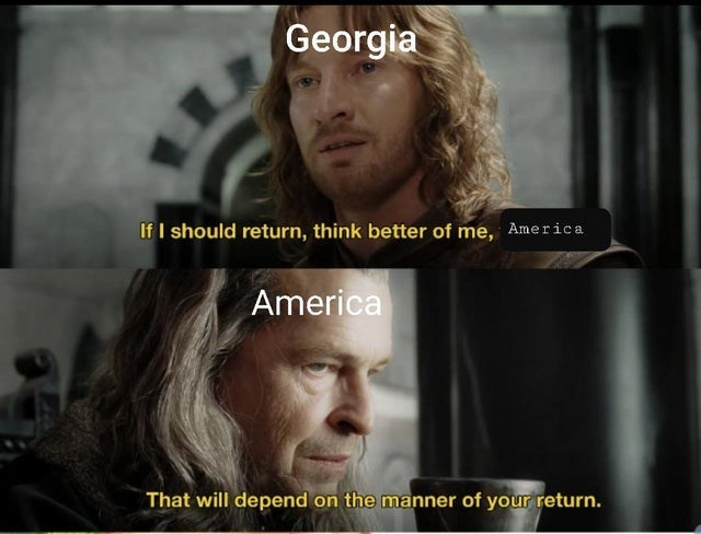 Hair - Georgia If I should return, think better of me, America America That will depend on the manner of your return.