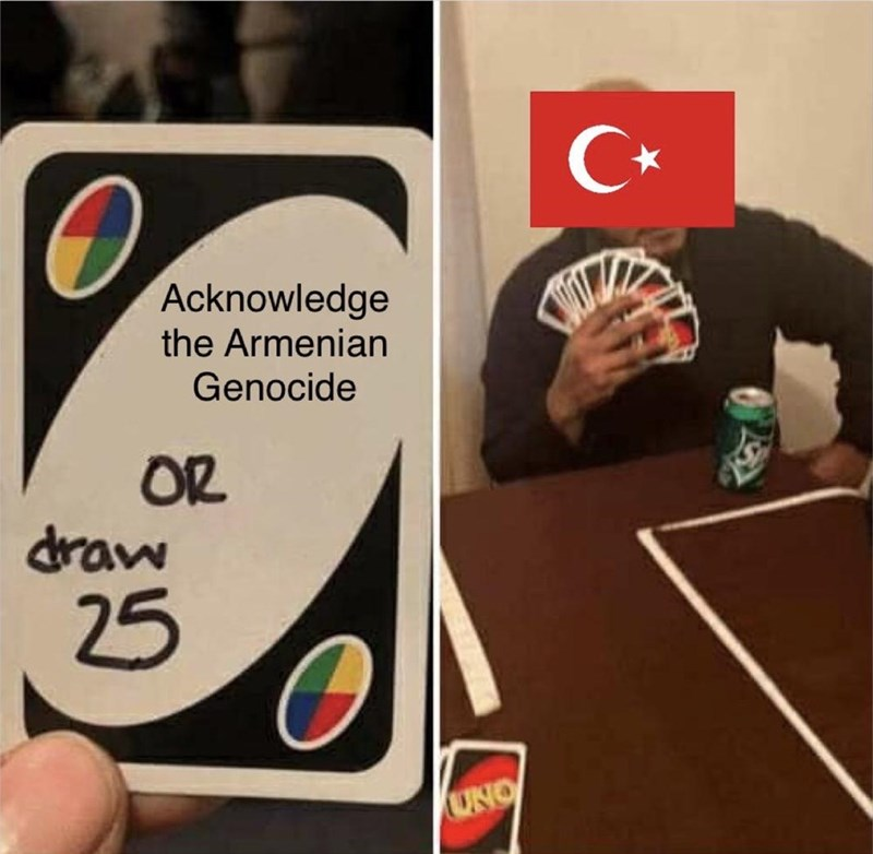history meme - Finger - Acknowledge the Armenian Genocide OR draw 25 UNO
