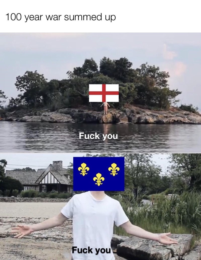 history meme - Water resources - 100 year war summed up Fuck you Fuck you