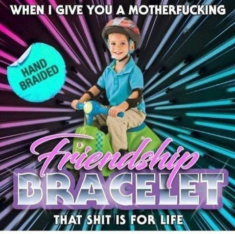 String instrument accessory - WHEN I GIVE YOU A MOTHĒRFUCKING HAND BRAIDED endehip DRACELET THAT SHIT IS FOR LIFE