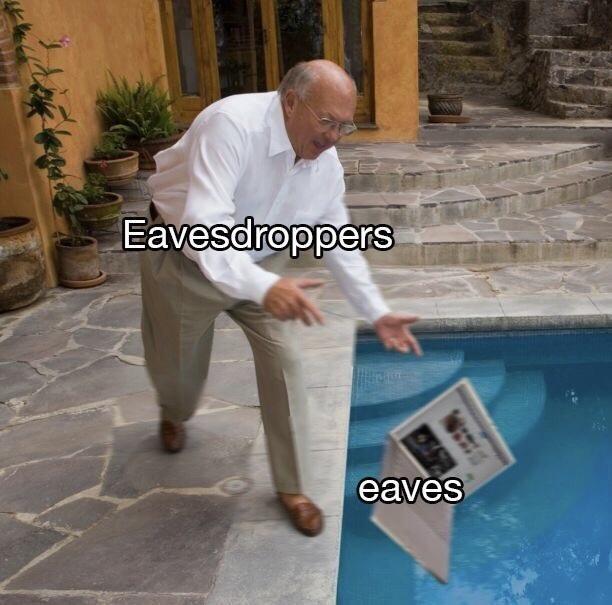 Human - Eavesdroppers eaves