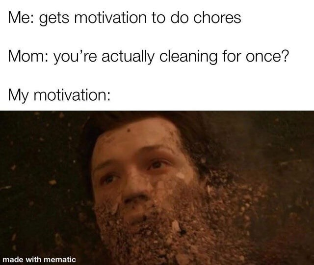 Funny meme about how all interest in chores is lost when mom says you're finally cleaning, tom holland, spider-man, avengers, i don't feel so good, marvel