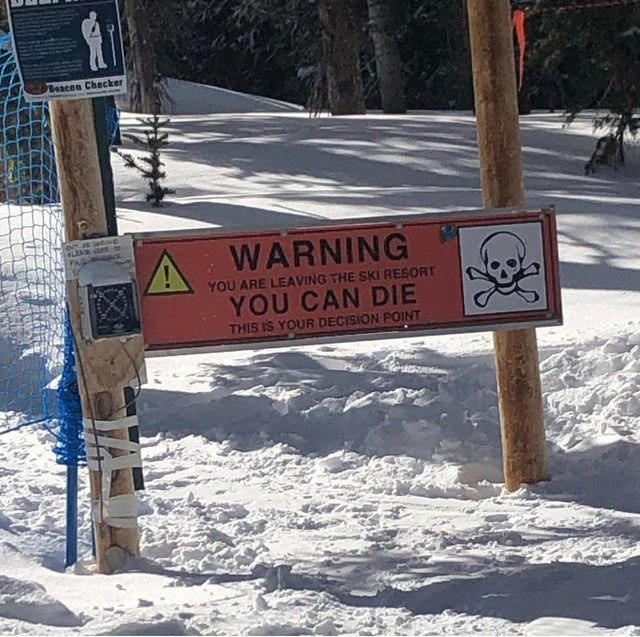 Winter - Beacen Checker WARNING YOU ARE LEAVING THE SKI RESORT YOU CAN DIE THIS IS YOUR DECISION POINT
