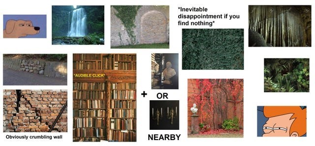 """Nature - """"Inevitable disappointment if you find nothing *AUDIBLE CLICK OR Obviously crumbling wall NEARBY +"""