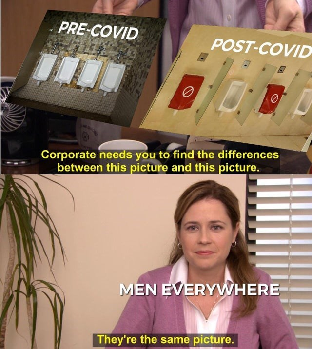 Funny meme about how men don't like to use urinals that are next to each other, relatable memes, memes for men, dank memes, the office, pam beasly, they're the same picture