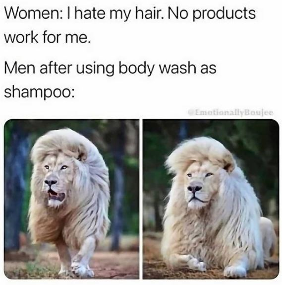 Nature - Women: I hate my hair. No products work for me. Men after using body wash as shampoo: EmotionallyBoujee