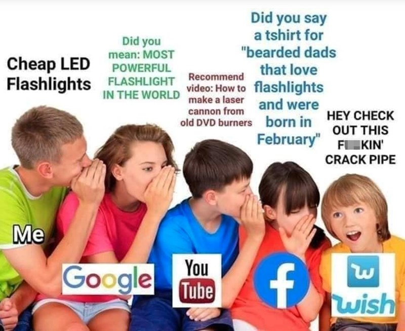 "funny memes, social media, privacy, memes | Cheap LED Flashlights Did you mean: MOST POWERFUL FLASHLIGHT IN THE WORLD video: How to make a laser cannon from Old DVD burners Did you say a tshirt for""bearded dads that love to flashlights and were born in February"
